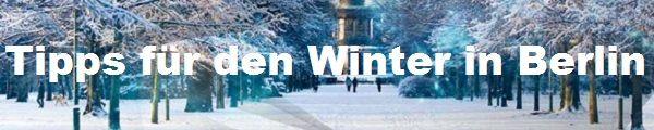 Tipps für den Winter in Berlin