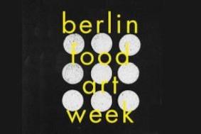 Berlin Food Art Week: 19 - 26 июня
