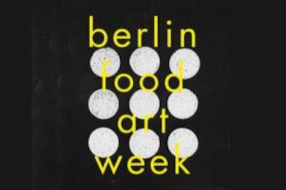 Berlin Food Art Week: 19 - 26 июня